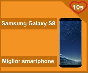 Miglior Smartphone - Samsung Galaxy S8