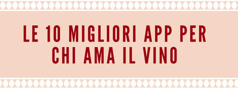 Le 10 migliori App per chi ama il vino